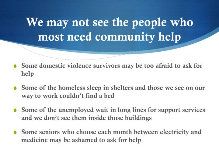 We may not see the people who most need community help