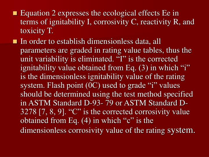 Equation 2 expresses the ecological effects Ee in terms of ignitability I, corrosivity C, reactivity R, and toxicity T.