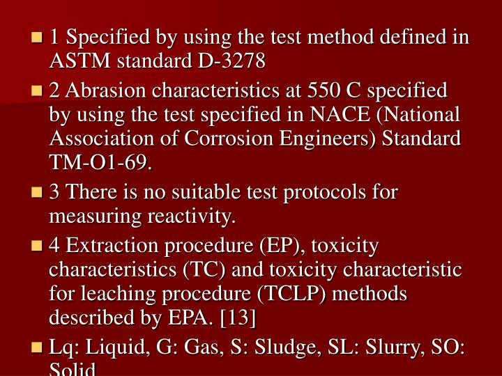 1 Specified by using the test method defined in ASTM standard D-3278