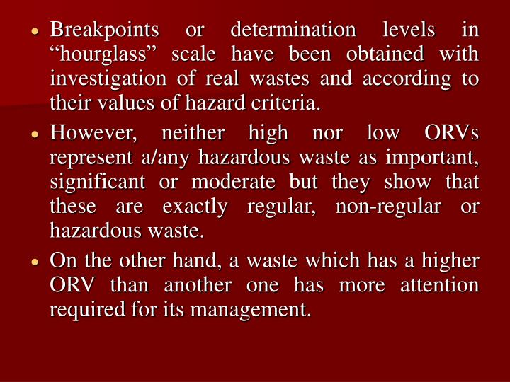 """Breakpoints or determination levels in """"hourglass"""" scale have been obtained with investigation of real wastes and according to their values of hazard criteria."""