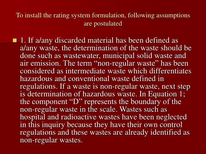 To install the rating system formulation, following assumptions are postulated