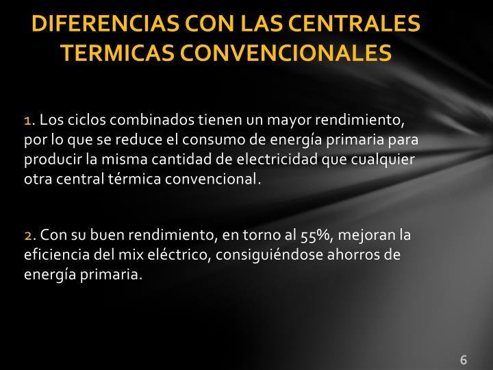 DIFERENCIAS CON LAS CENTRALES TERMICAS CONVENCIONALES
