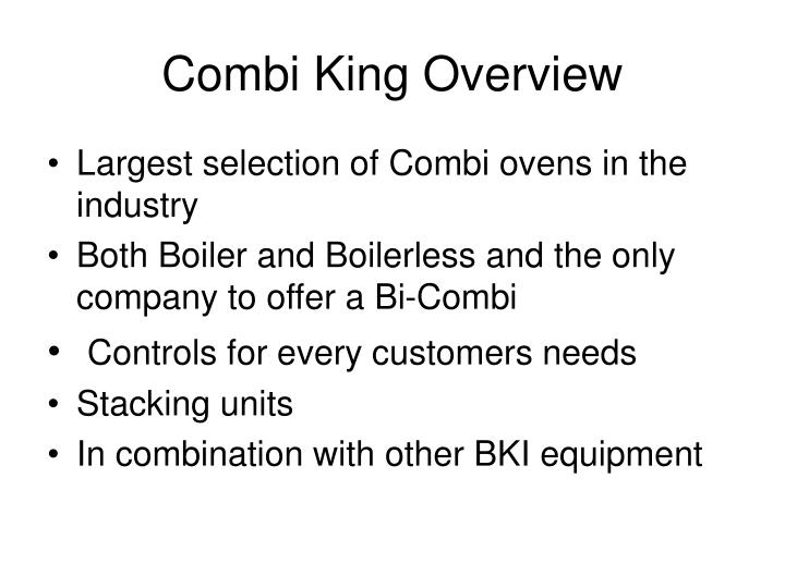Combi king overview