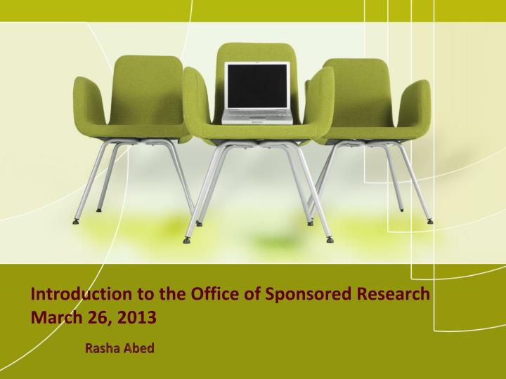 Introduction to the office of sponsored research march 26 2013