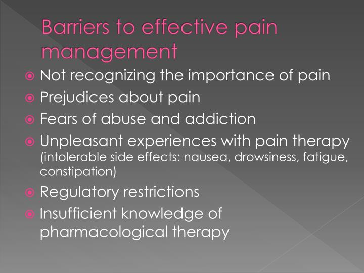 barriers to effective pain management 1 addressing the barriers to effective pain management and issues of opioid misuse and abuse sponsored by the france foundation supported by an educational grant from .