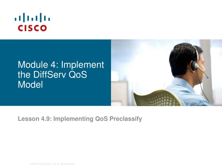 Module 4 implement the diffserv qos model