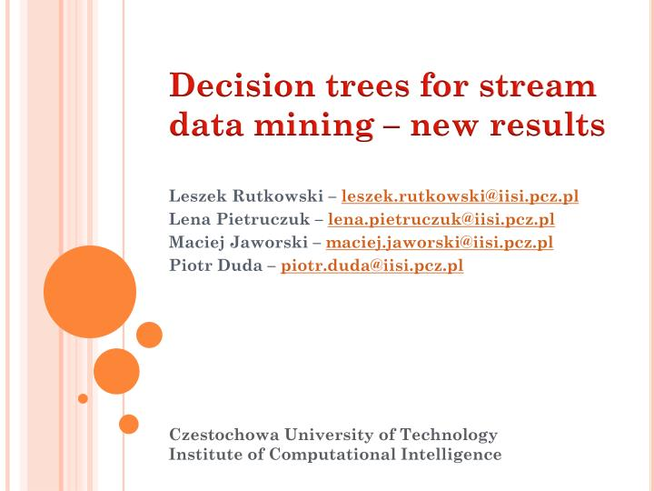 Decision trees for stream data mining new results