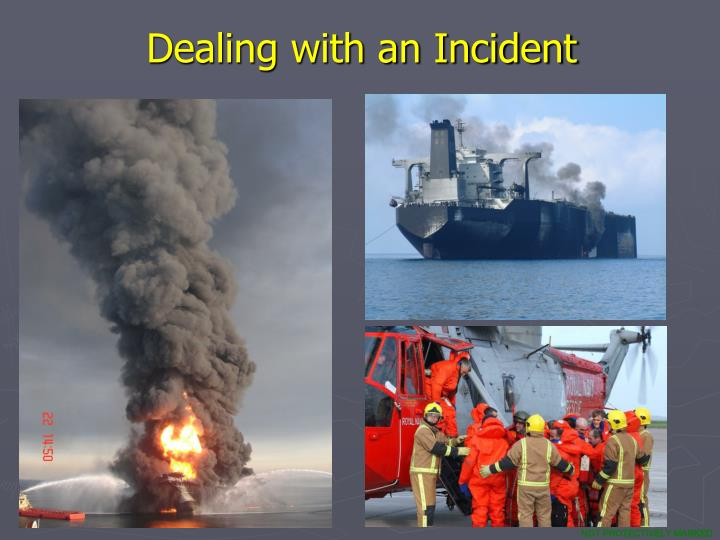 Dealing with an Incident