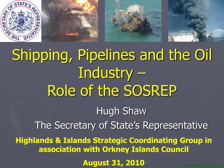 Shipping pipelines and the oil industry role of the sosrep