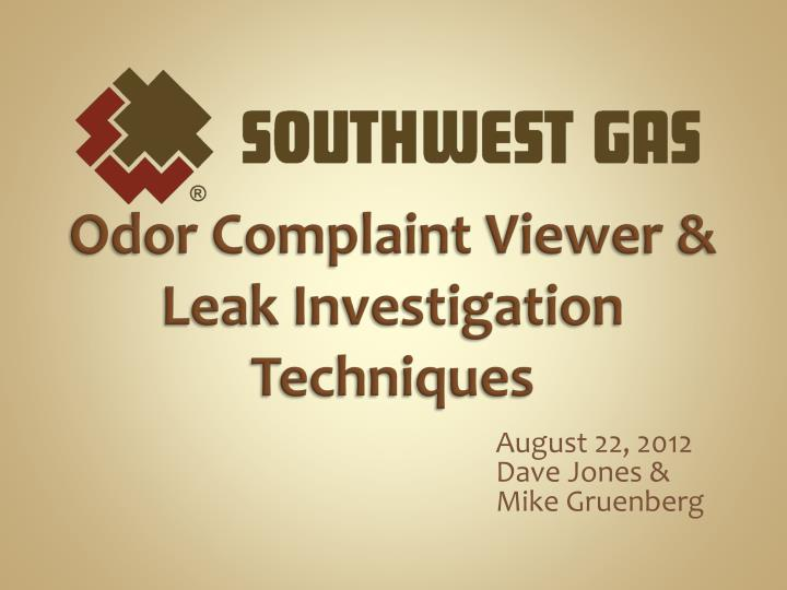 Odor complaint viewer leak investigation techniques
