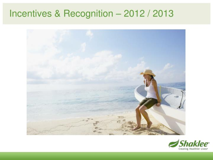 Incentives & Recognition – 2012 / 2013