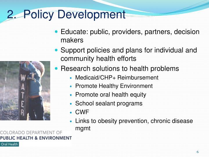 2.  Policy Development