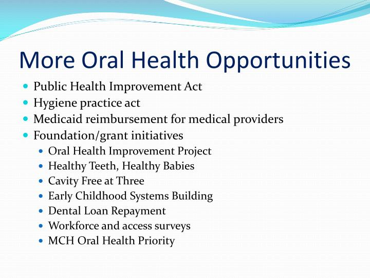 More Oral Health Opportunities