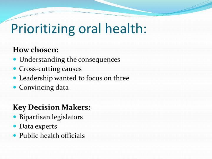 Prioritizing oral