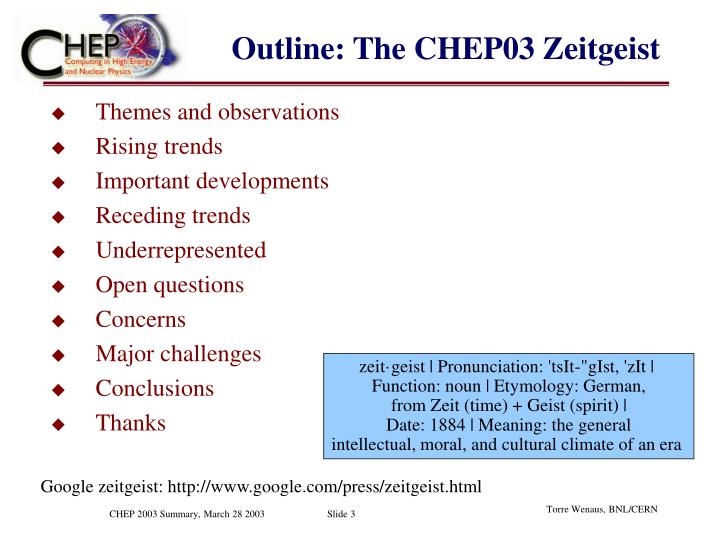 Outline: The CHEP03 Zeitgeist