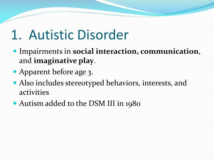 1.  Autistic Disorder
