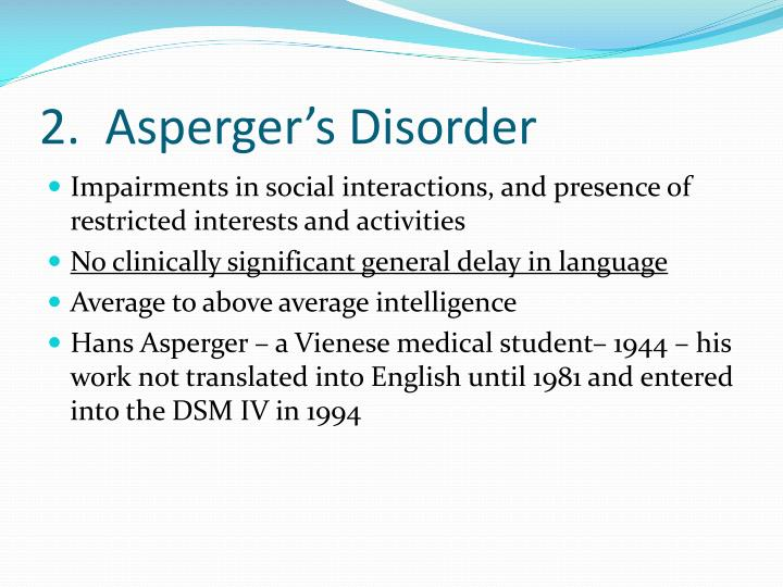 2.  Asperger's Disorder