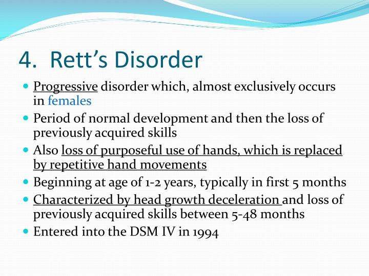 4.  Rett's Disorder
