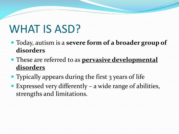 WHAT IS ASD?
