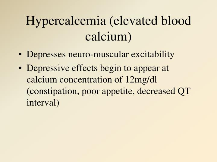 Hypercalcemia (elevated blood calcium)
