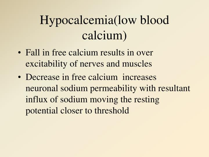Hypocalcemia(low blood calcium)