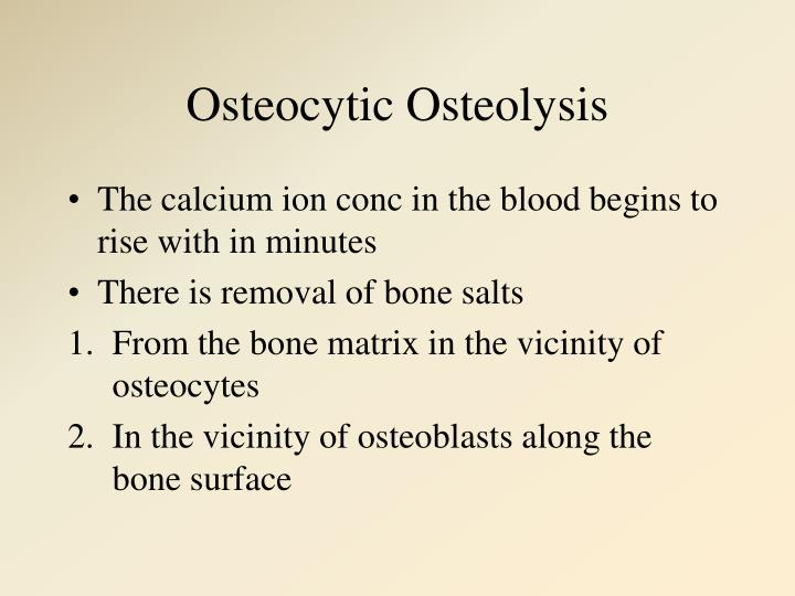 Osteocytic Osteolysis