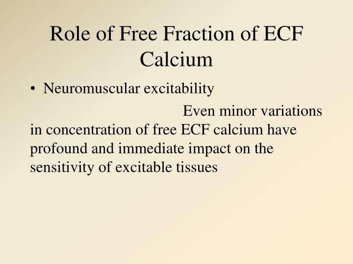 Role of Free Fraction of ECF Calcium
