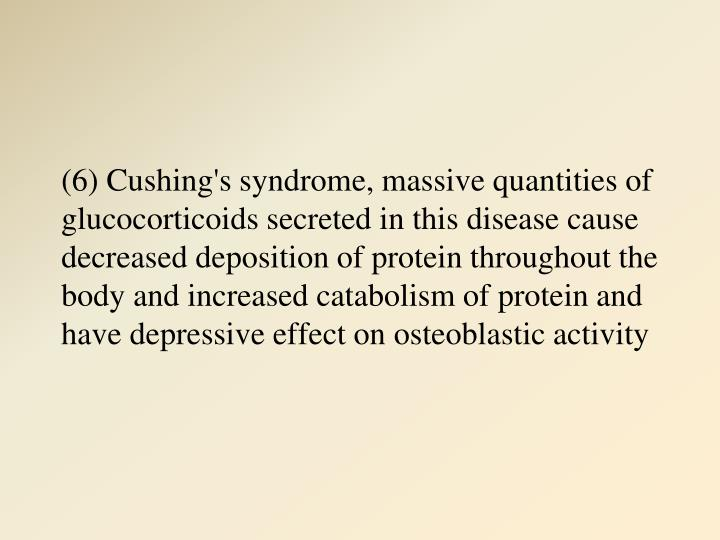 (6) Cushing's syndrome