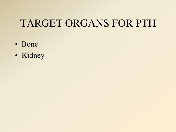 TARGET ORGANS FOR PTH