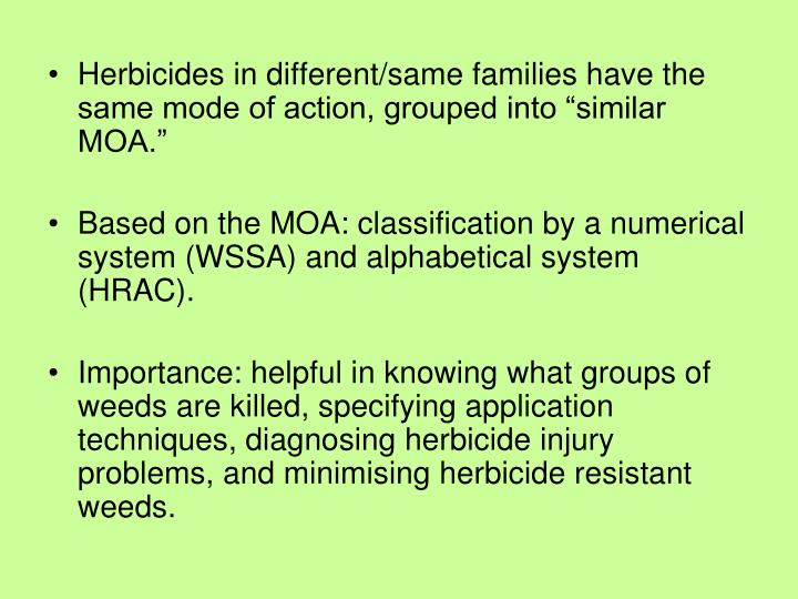 "Herbicides in different/same families have the same mode of action, grouped into ""similar MOA."""