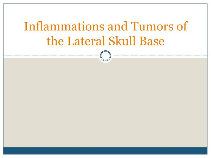 Inflammations and Tumors of the Lateral Skull Base