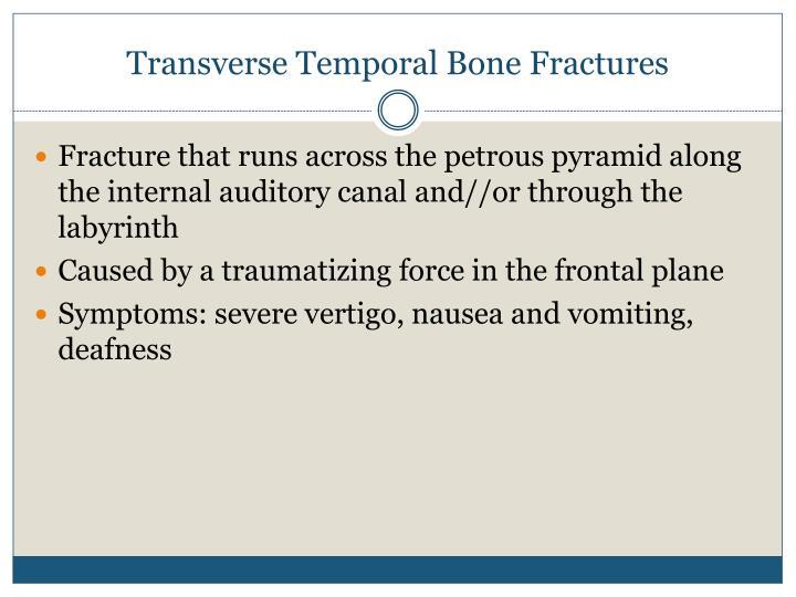 Transverse Temporal Bone Fractures