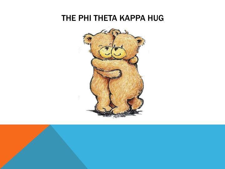 The Phi Theta Kappa Hug