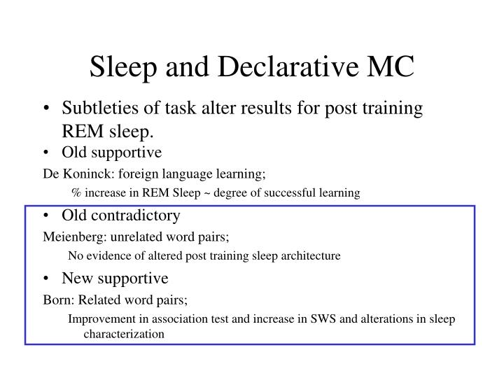 Sleep and Declarative MC