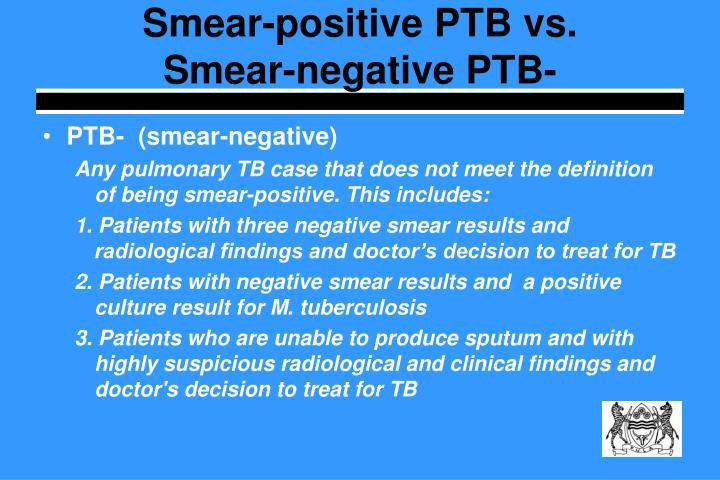 Smear-positive PTB vs.