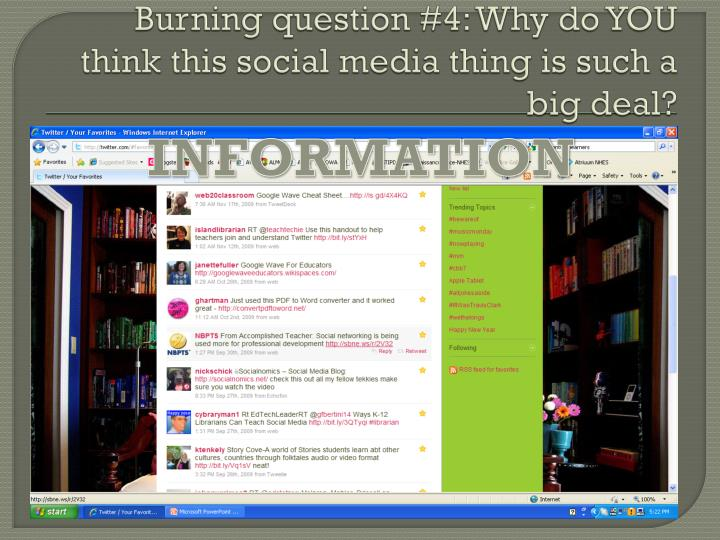 Burning question #4: Why do YOU think this social media thing is such a big deal?