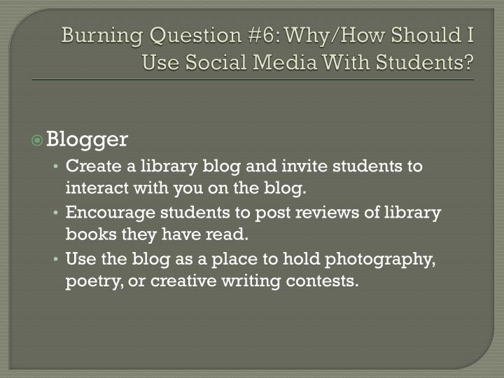 Burning Question #6: Why/How Should I Use Social Media With Students?