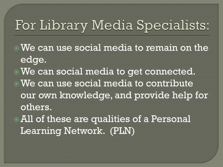 For Library Media Specialists: