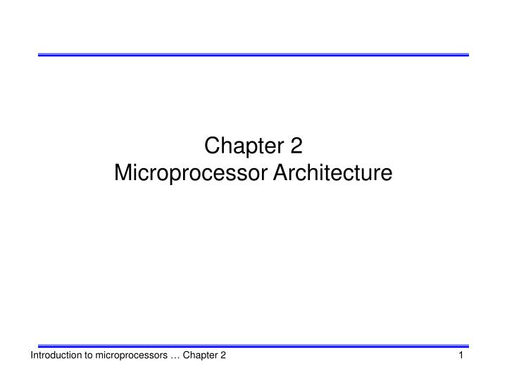 chapter 2 microprocessor architecture