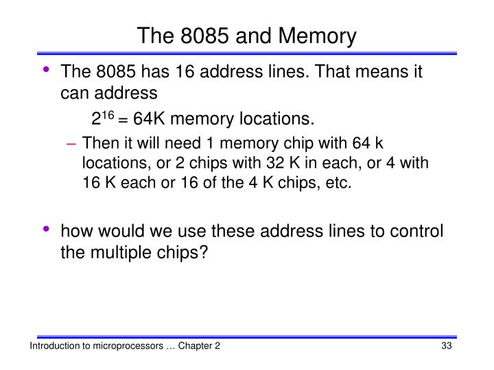 The 8085 and Memory
