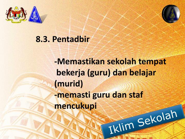 8.3. Pentadbir