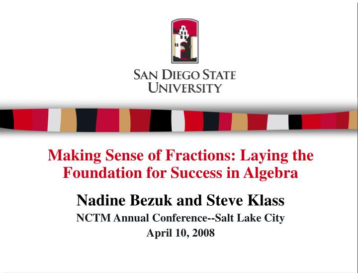 Making Sense of Fractions: Laying the Foundation for Success in Algebra