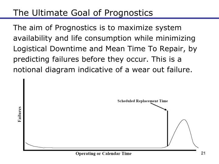 The Ultimate Goal of Prognostics