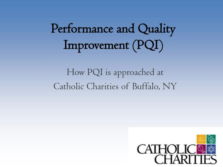 Performance and quality improvement pqi