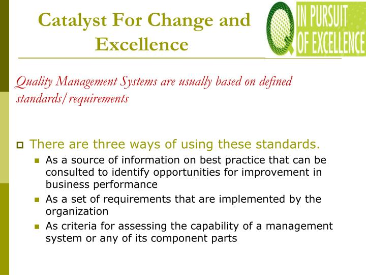 Catalyst For Change and Excellence