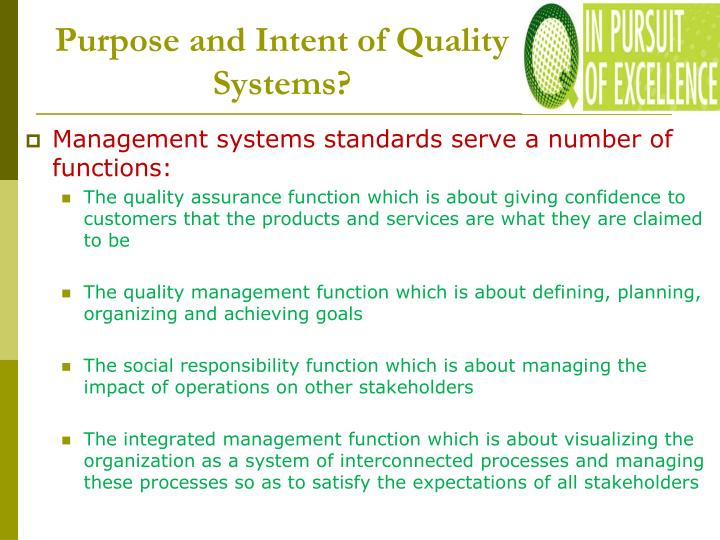 Purpose and Intent of Quality Systems?