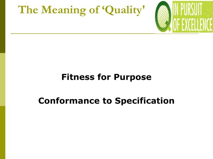 The Meaning of 'Quality'
