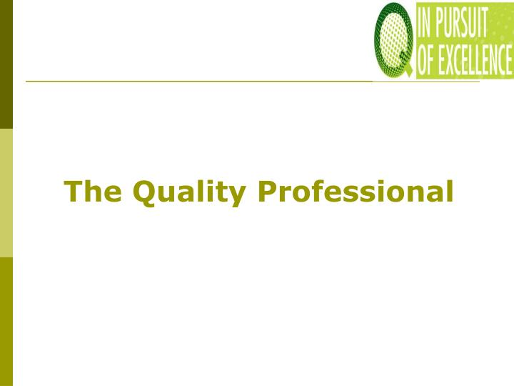 The Quality Professional