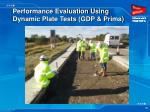 performance evaluation using dynamic plate tests gdp prima