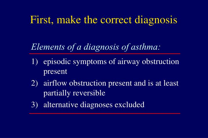 First make the correct diagnosis